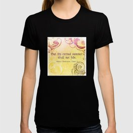 Thy Eternal Summer Shall Not Fade - Sonnet 18 - Shakespeare Love Quotes T-shirt