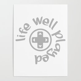 Gamer Life Well Played V3 Poster