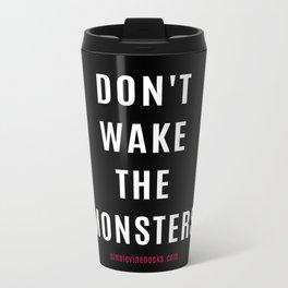 Don't Wake The Monsters Metal Travel Mug