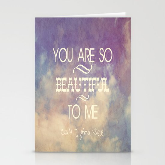 You Are So Beautiful... To Me Stationery Cards