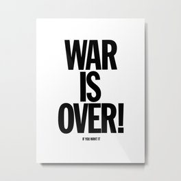 War Is Over - If You Want It -  John Lenon & Yoko Ono Poster Metal Print