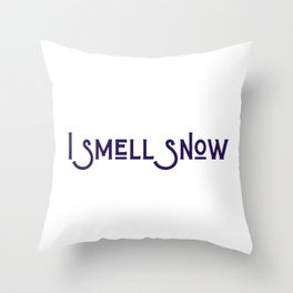 I Smell Snow Throw Pillow