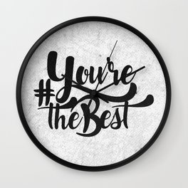 You're The Best 2 Wall Clock