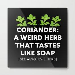 Coriander A Herb that tastes like Soap Metal Print