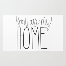 You Are My Home Rug