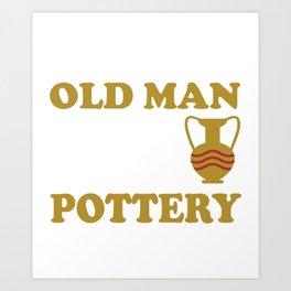 pottery clay gift crafts ceramics potters Art Print