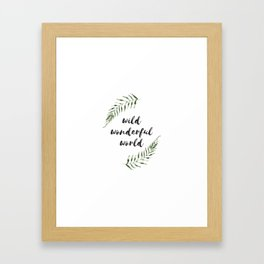 wild wonderful world Framed Art Print