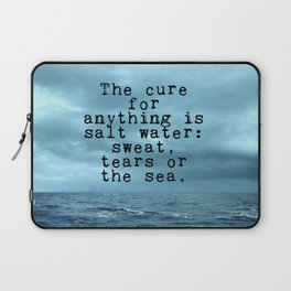 The cure for anything is salt water Laptop Sleeve