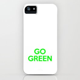 Green Environment Keep Calm Go Green Climate Change iPhone Case