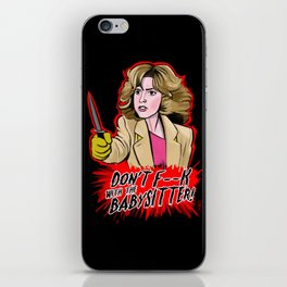 Don't F--- With the Babysitter!!! iPhone Skin