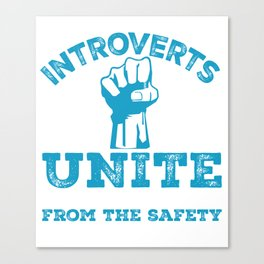 Introverts Unite On The Internet - Funny Introverts Canvas Print
