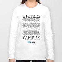 write Long Sleeve T-shirts featuring WRITERS WRITE! by John Kovalic