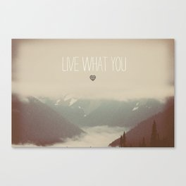 Live What You Love Canvas Print