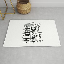 Sorry I can't my plants need me - Funny hand drawn quotes illustration. Funny humor. Life sayings. Rug