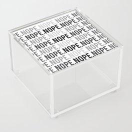 Nope. Acrylic Box