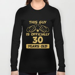This Guy Is Officially 30 Years Old 30th Birthday Long Sleeve T-shirt