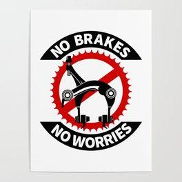 No Brakes No Worries Poster
