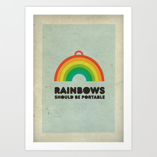 Rainbows should be portable. Art Print
