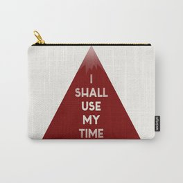 I Shall Use My Time Carry-All Pouch