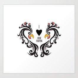 I Love Cock Fighting Art Print