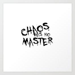 Chaos Has No Master Black Graffiti Text Art Print