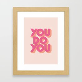 You Do You Block Type Pink Framed Art Print