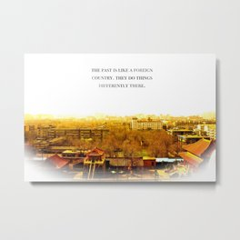 the past is like a foreign country. Metal Print