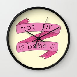 Not Your Babe Wall Clock