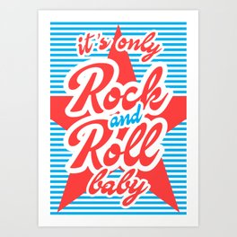 It's Only Rock And Roll Baby, with red star Art Print