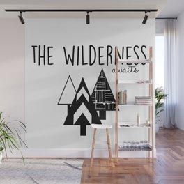 The Wilderness Awaits Wall Mural