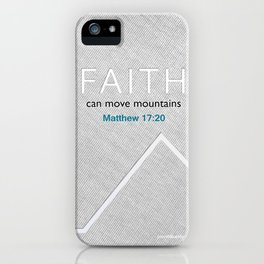 Faith Moves Mountains iPhone Case