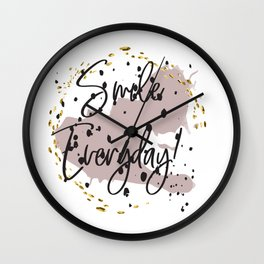 Smile everyday! Concept quotes Wall Clock