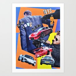 Big Boys Need Toys Art Print