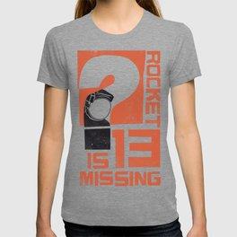 Rocket 13 Is Missing T-shirt