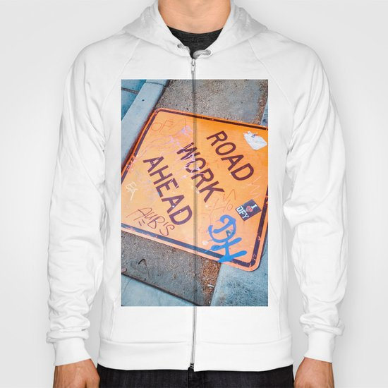 Road Work Ahead Hoody