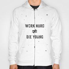 Work Hard, Die Young / Light Hoody