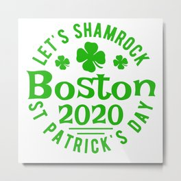 Let's Shamrock Boston St Patrick's Day 2020 Parade Gift Metal Print
