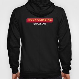 Rock climbing, just climb Hoody