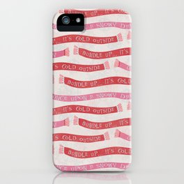 Bundle Up, It's Cold Outside iPhone Case