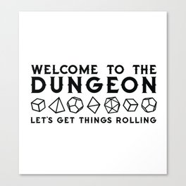 Welcome to the dungeon, I am the dungeon master. Dungeons and dragons gifts Canvas Print