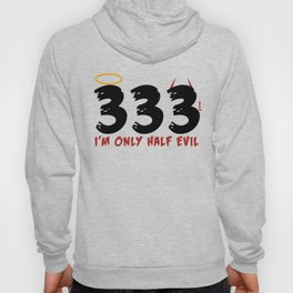 333 I'm Only Have Evil - Halloween Hoody
