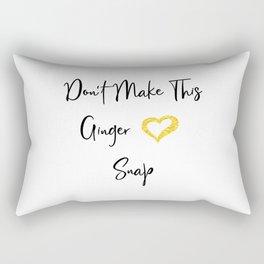 Don't Make This Ginger Snap Funny Redhair Rectangular Pillow