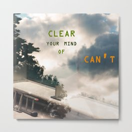 Clear Your Mind of Can't Metal Print