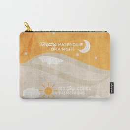 Joy Comes in the Morning - Psalm 30:5 Carry-All Pouch