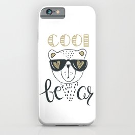 Cool Bear - Cute bear wear glasses - Funny hand drawn quotes illustration. Funny humor. Life sayings. iPhone Case