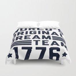 USA WORLD'S ORIGINAL DREAM TEAM 1776 T-SHIRT Duvet Cover