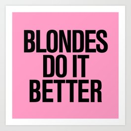 Blondes do it better pink Art Print