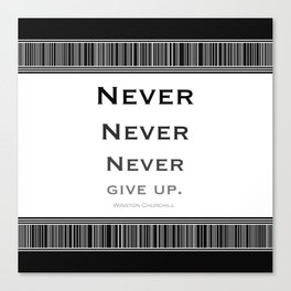 Never Give Up Black and White Canvas Print