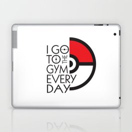 I Go to the Gym Every Day Laptop & iPad Skin