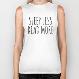 sleep less read more Biker Tank
